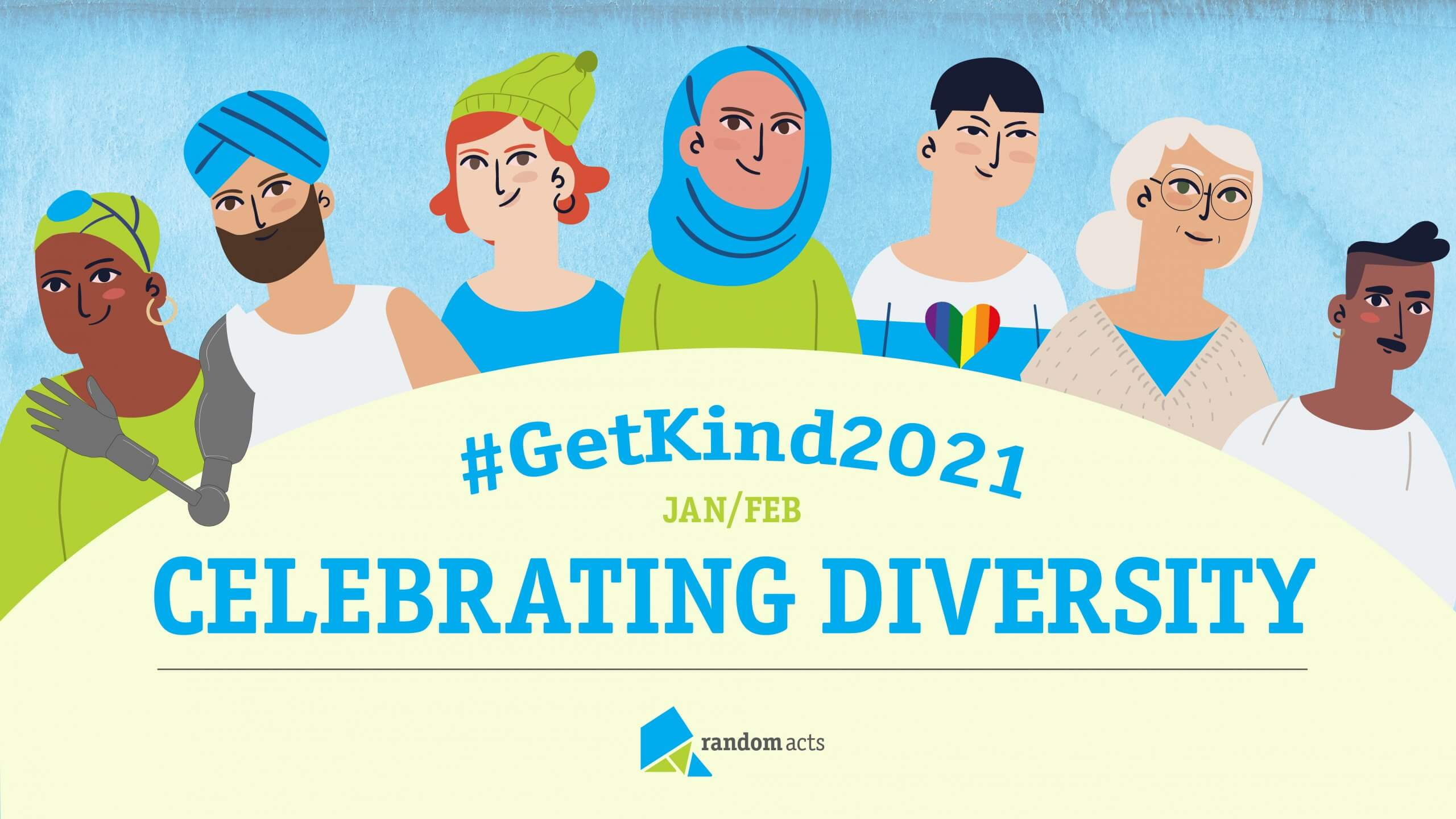 #GetKind2021 Jan/Feb Celebrating Diversity at Random Acts. Several people of various races, genders, religions, sexual orientations, ages, and abilities are shown above the text.